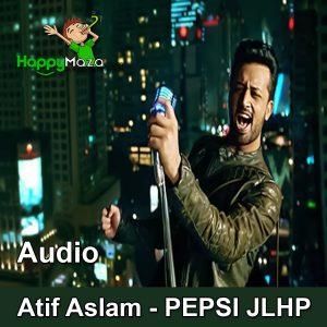 PEPSI JLHP Lyrics – Atif Aslam – 2017