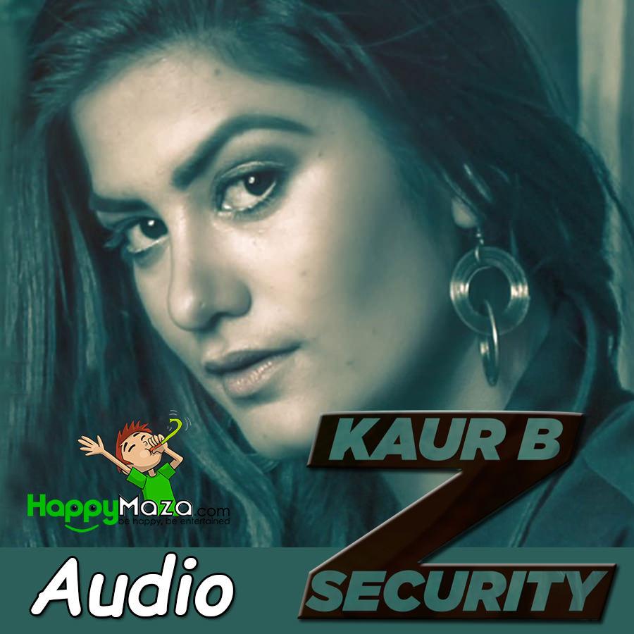 Sakhyan Song: Z Security (Lok Tath) Lyrics - Kaur B - 2017