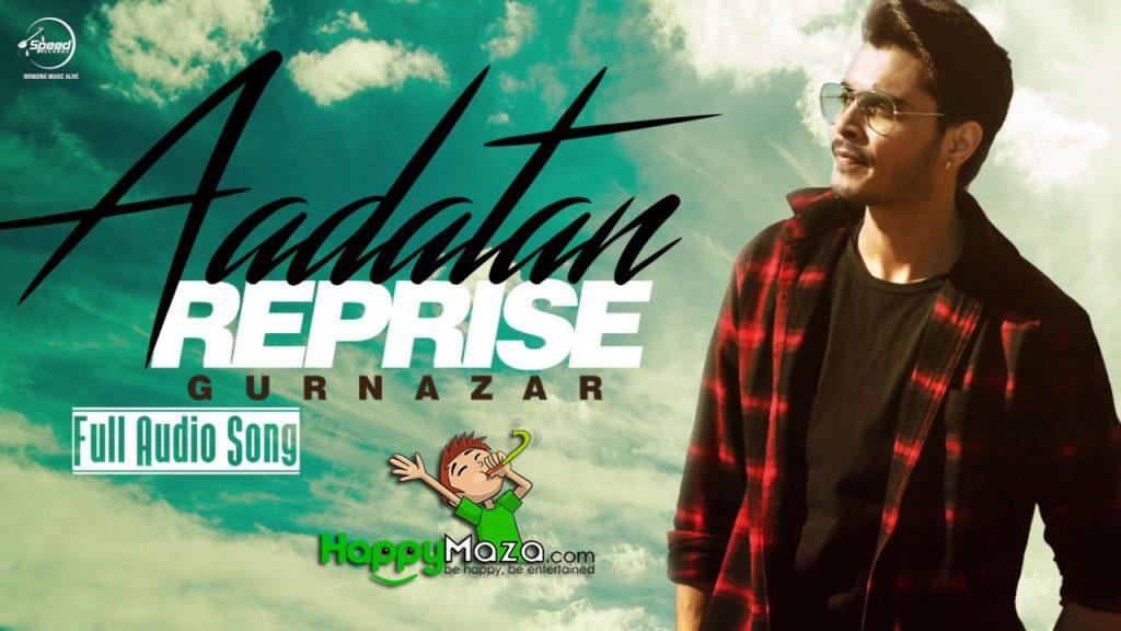 Aadatan Reprise Version Lyrics – Gurnazar – 2017