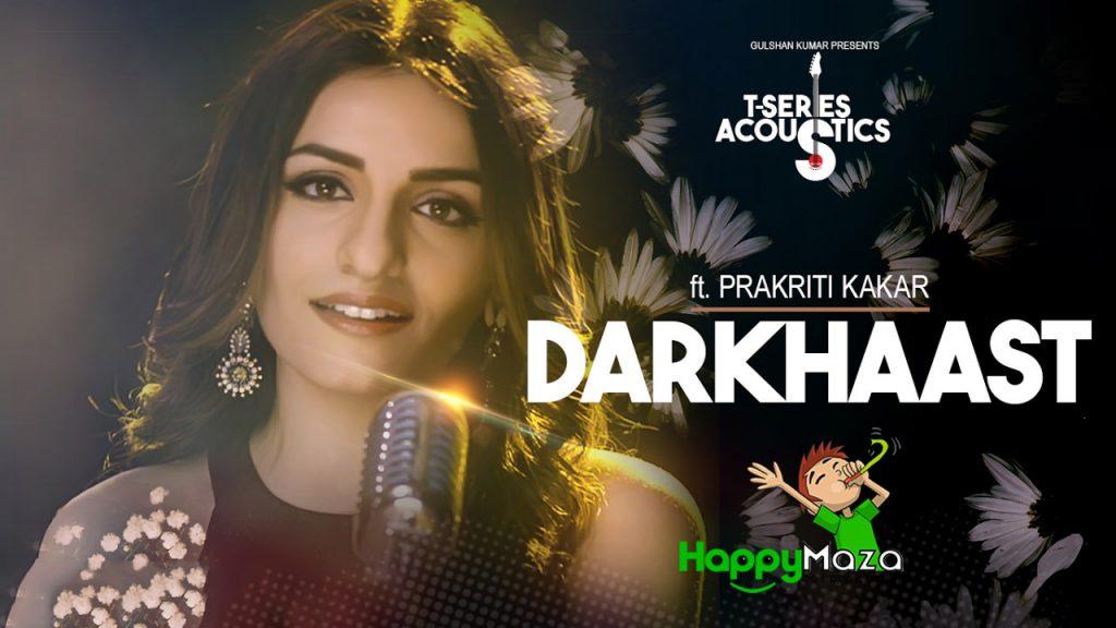 Darkhaast Lyrics – Prakriti Kakar – 2017
