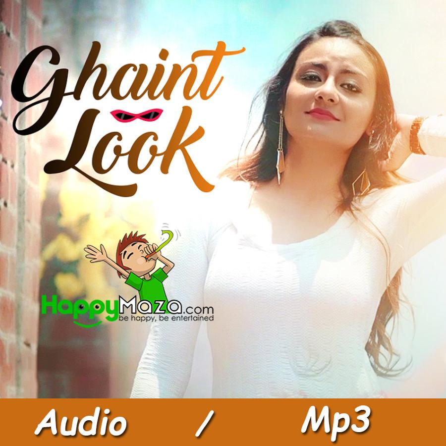 Ghaint Look Lyrics – Shefali Singh – 2017