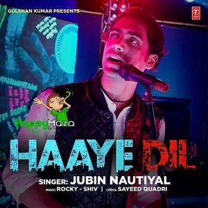 Haaye Dil Lyrics – Jubin Nautiyal – 2017