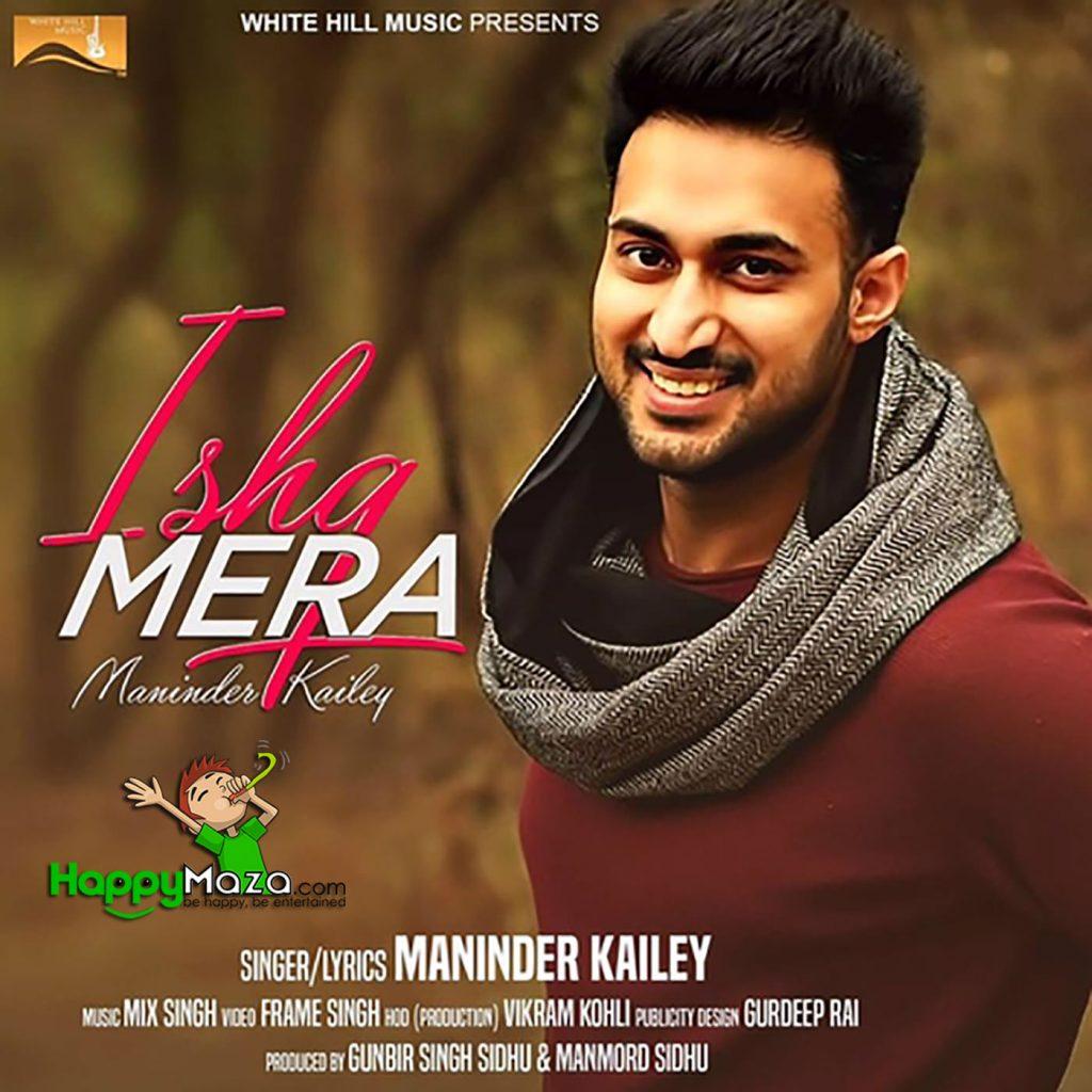 Ishq Mera Lyrics – Maninder Kailey – 2017