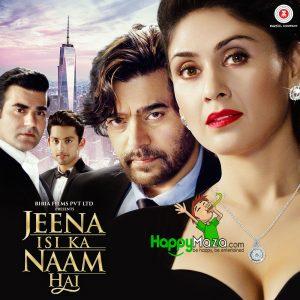 Jeena Isi Ka Naam Hai Lyrics – Full Songs – 2017