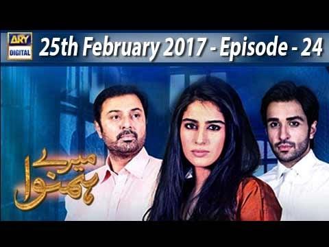 Mere Humnawa Ep – 24 – 25th February 2017 – ARY Digital Drama