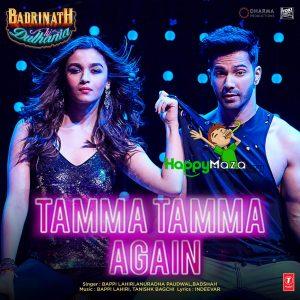 Tamma Tamma Again Lyrics – Badrinath Ki Dulhania – Bappi Lahiri, Anuradha Paudwal & Badshsh – 2017