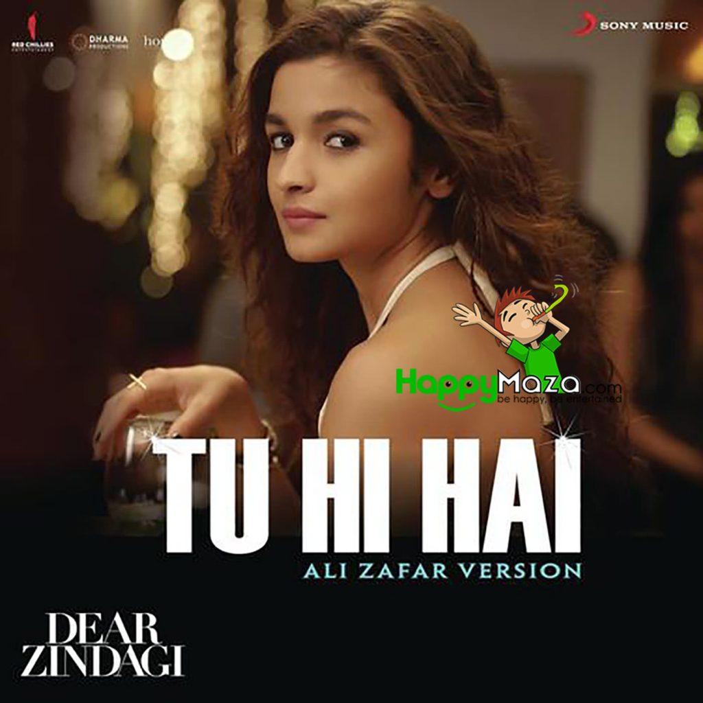 Tu Hi Hai Lyrics – Dear Zindagi – Amit Trivedi, Ali Zafar – 2017