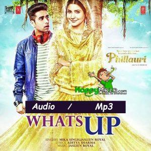 Whats Up Lyrics – Phillauri – Anushka, Diljit – Mika Singh, Jasleen Royal – Aditya – 2017