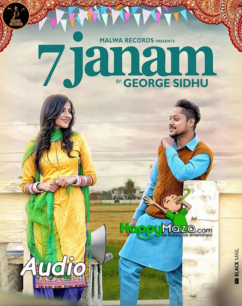 7 Janam Lyrics – George Sidhu – 2017