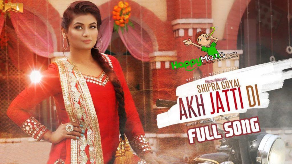 Akh Jatti Di Lyrics – Shipra Goyal & Veet Baljit – 2017