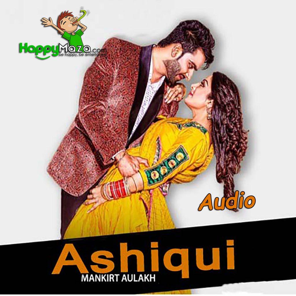 Ashiqui Lyrics – Mankirt Aulakh – 2017