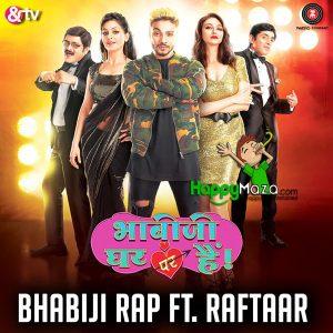 Bhabiji Rap Song Lyrics – Anmol Malik & Raftaar – 2017