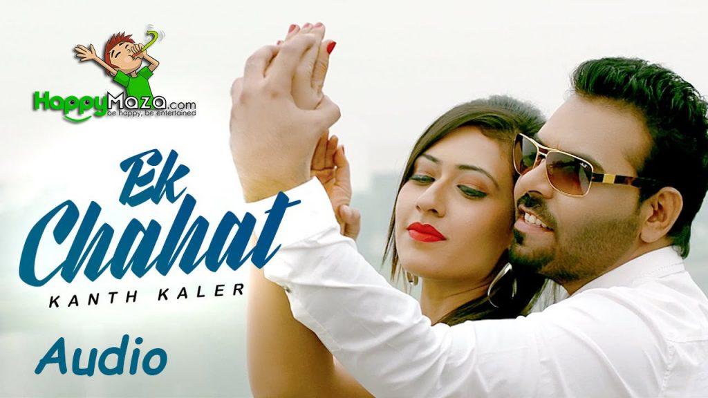 Ek Chahat Lyrics – Kaler Kanth – 2017