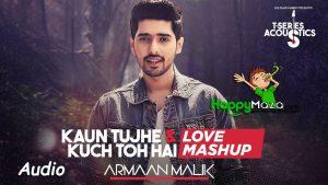 Kaun Tujhe n Kuch Toh Hai (Mashup) Lyrics – Armaan Malik – 2017