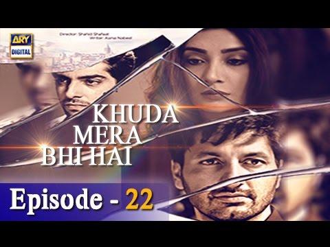 Khuda Mera Bhi Hai Ep 22 – 18th March 2017 – ARY Digital Drama