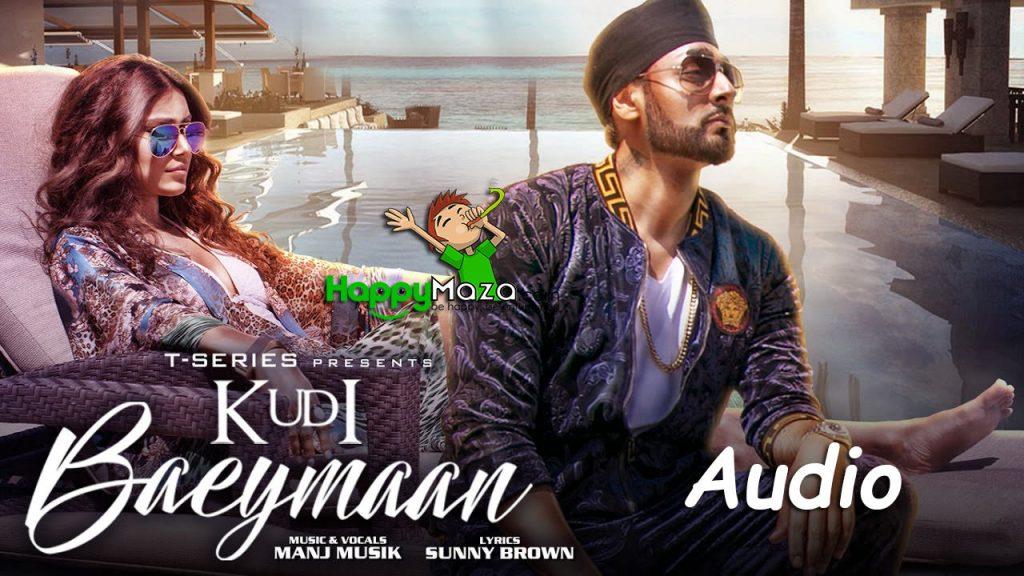 Kudi Baeymaan Lyrics – Manj Musik – 2017