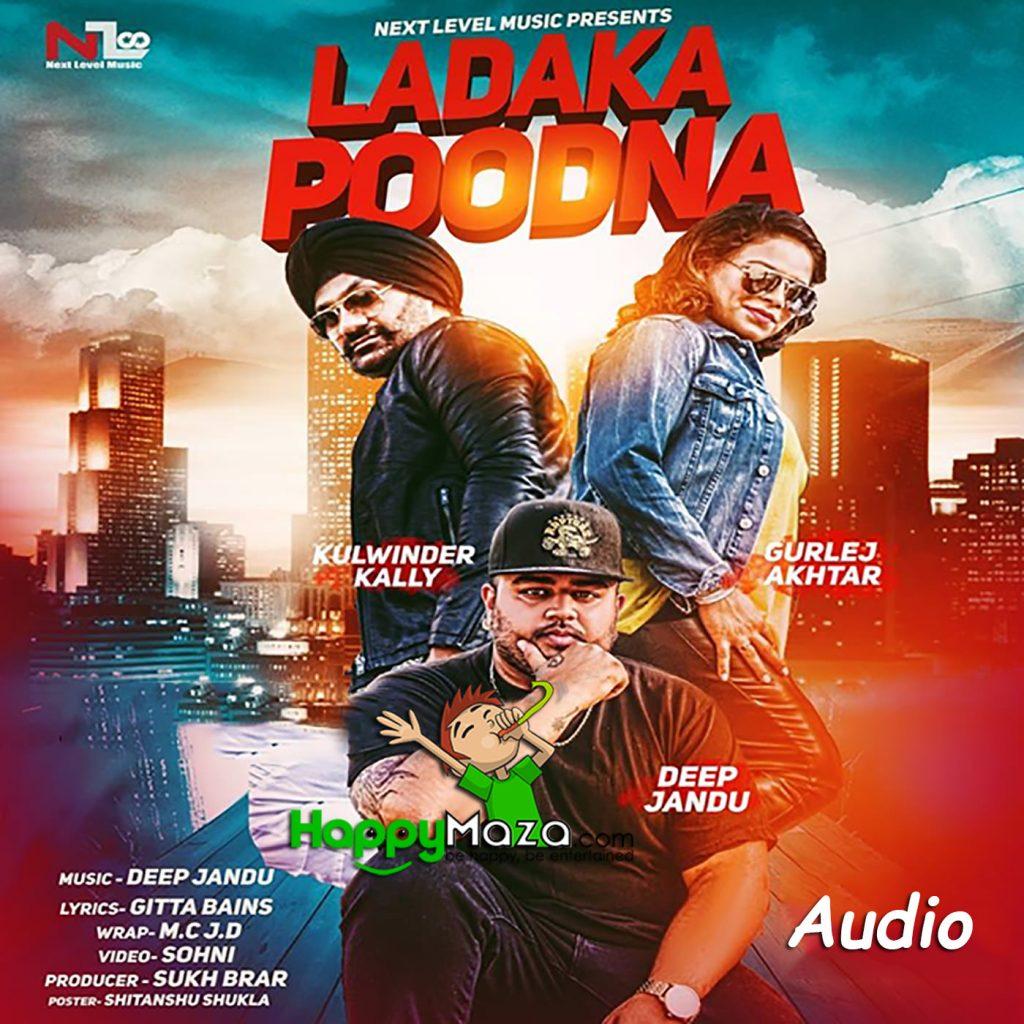 Ladaka Poodna Lyrics – Gurlej Akhtar,Kulwinder Kally – 2017