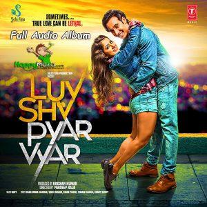 Luv Shv Pyar Vyar Lyrics – Full Songs – 2017