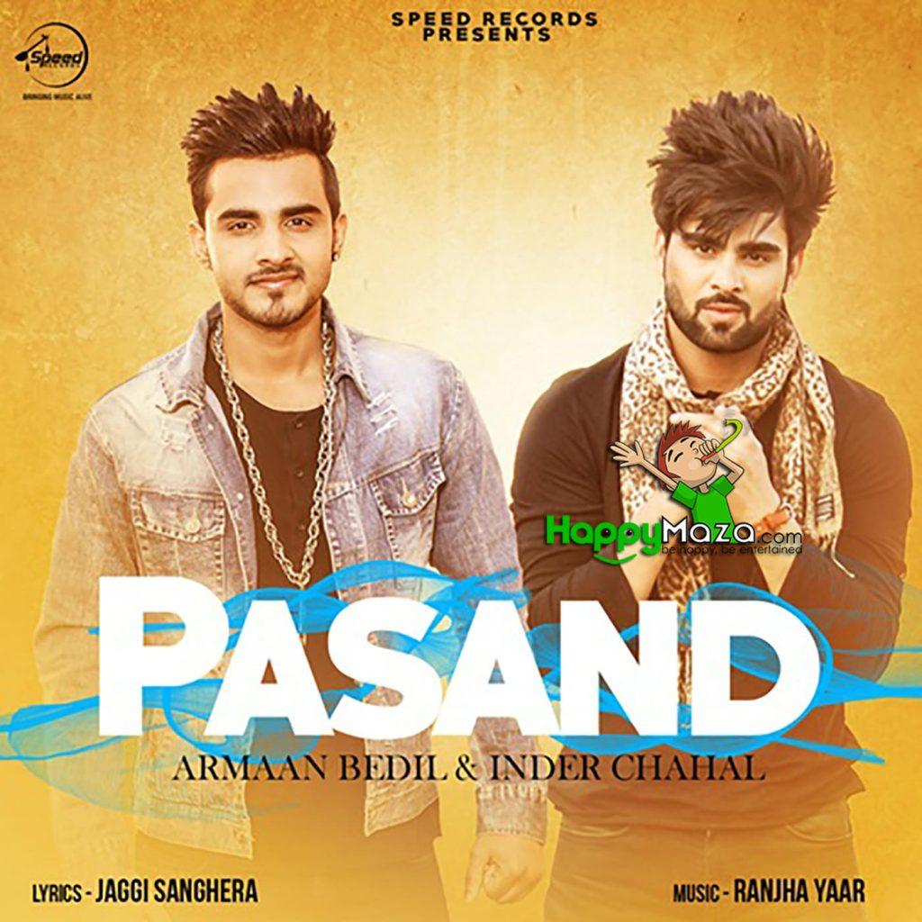 Pasand Lyrics – Armaan Bedil,Inder Chahal – 2017