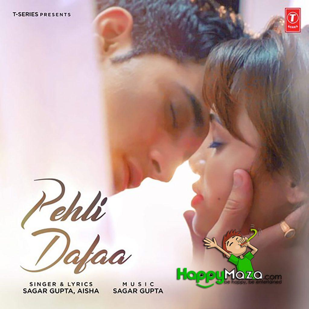 Pehli Dafaa Lyrics – Sagar Gupta, Aisha – 2017