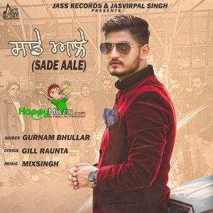 Sade Aale Lyrics – Gurnam Bhullar – 2017