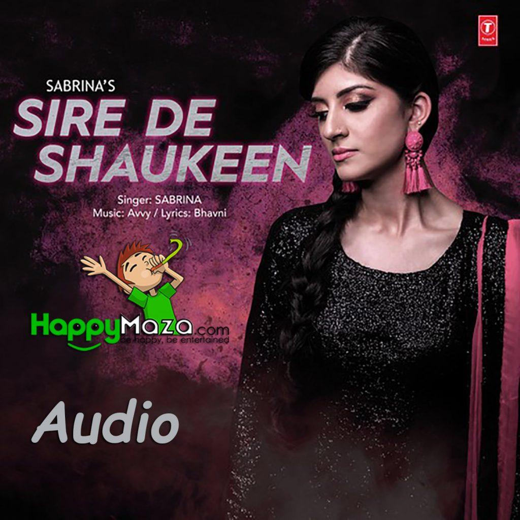 Sire De Shaukeen Lyrics – Sabrina – 2017