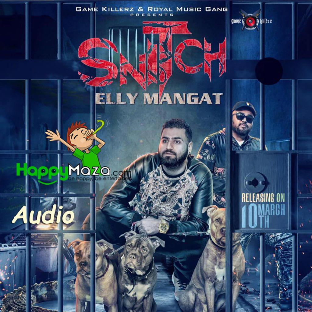 Snitch Lyrics – Elly Mangat – 2017