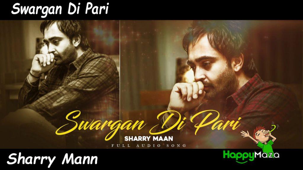 Swargan Di Pari Lyrics – Sharry Mann – 2017
