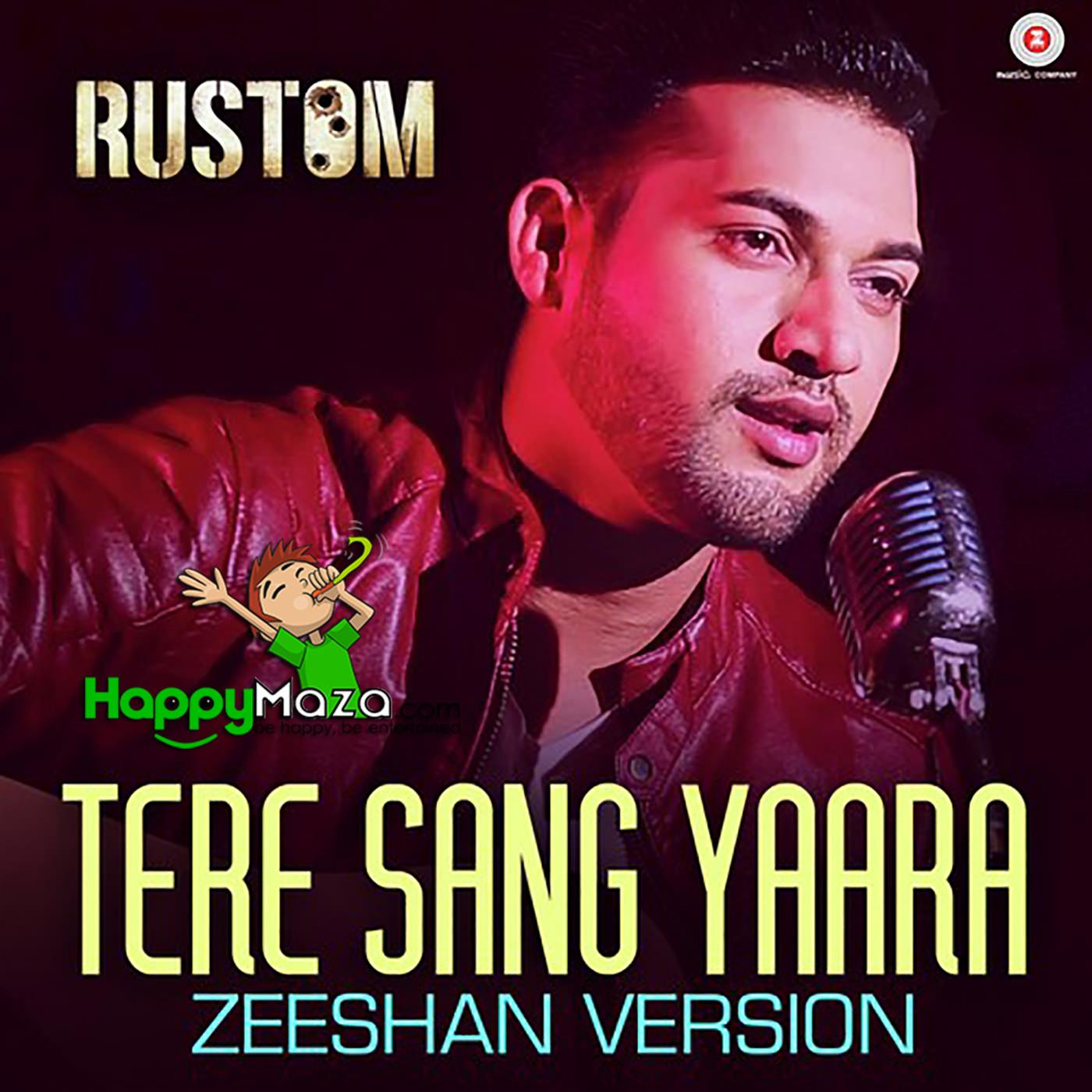 Mera Tu Hi Bas Yaara Mp3 Song Download: Tere Sang Yaara Lyrics - Zeeshan Version - 2017