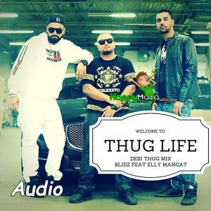Thug Life Lyrics – Elly Mangat – 2017