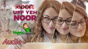 Uff Yeh Noor Lyrics – Sonakshi Sinha – Amaal Mallik / Armaan Malik – 2017