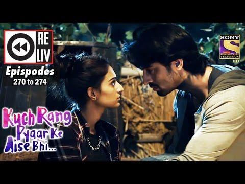 Weekly Reliv | Kuch Rang Pyar Ke Aise Bhi | 13th Mar to 17th Mar 2017 | Episode 270 to 274