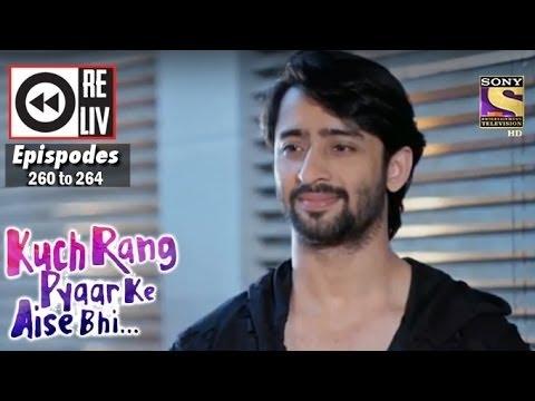 Weekly Reliv   Kuch Rang Pyar Ke Aise Bhi   27th Feb to 3rd Mar 2017   Episode 260 to 264