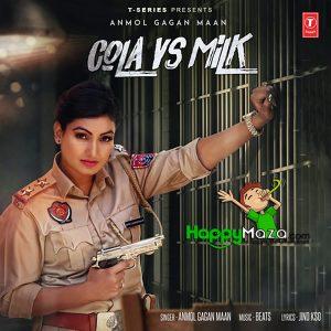 Cola Vs Milk Lyrics – Anmol Gagan Maan – 2017