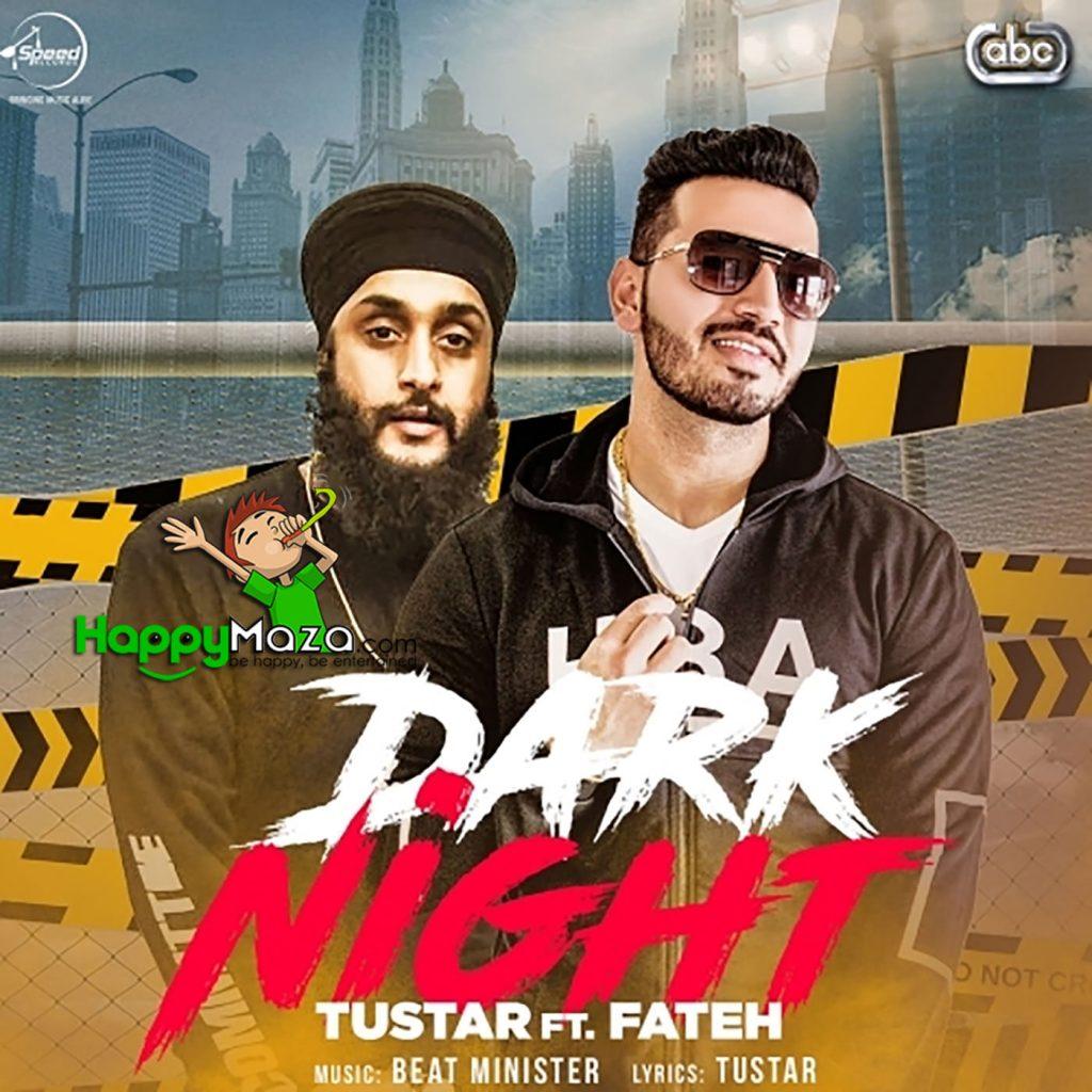 Dark Night Lyrics – Tustar,Fateh – 2017