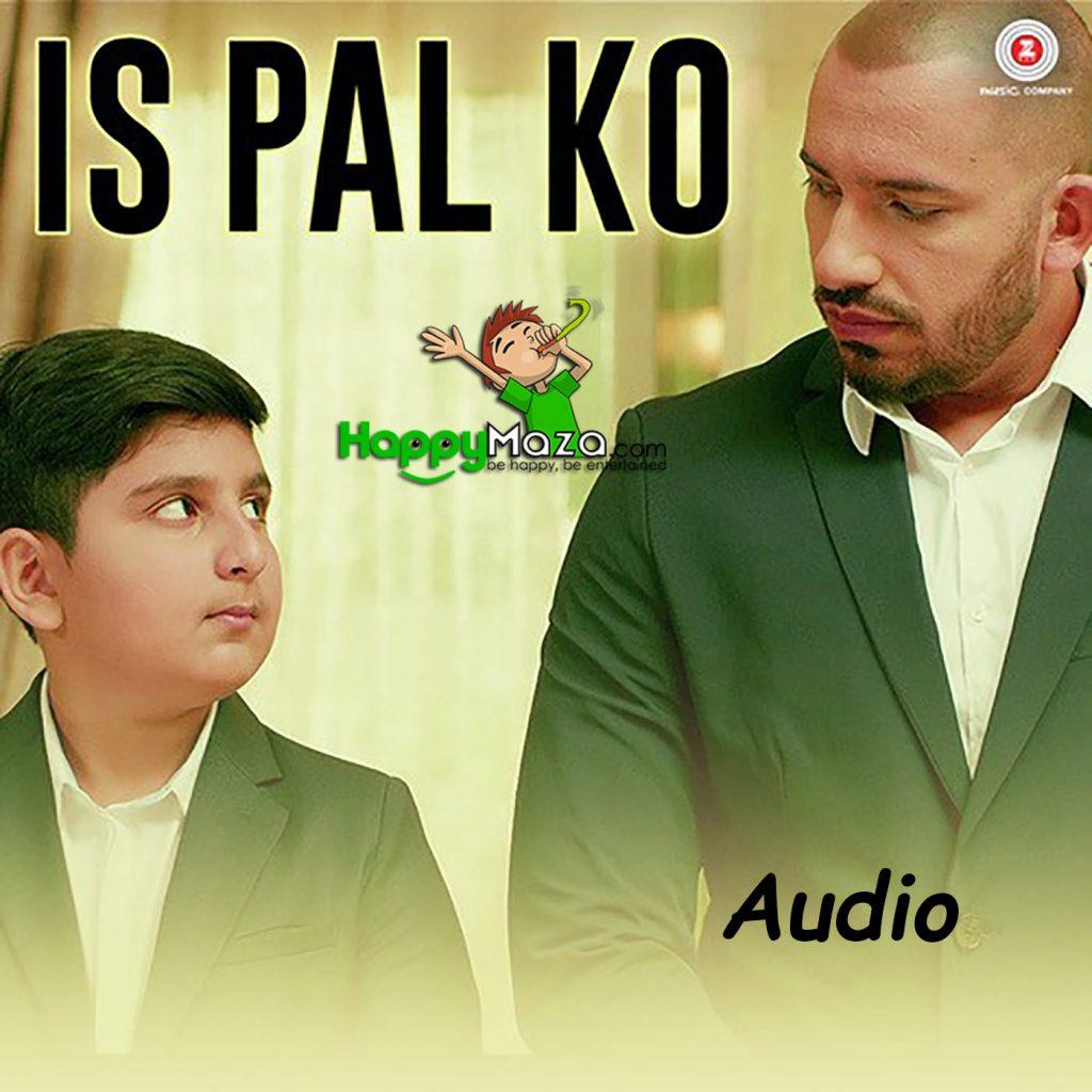 Is Pal Ko Lyrics – Ali Quli Mirza, Mustafa Khan – 2017