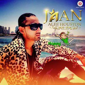 Jaan Lyrics – Alee Houston – 2017