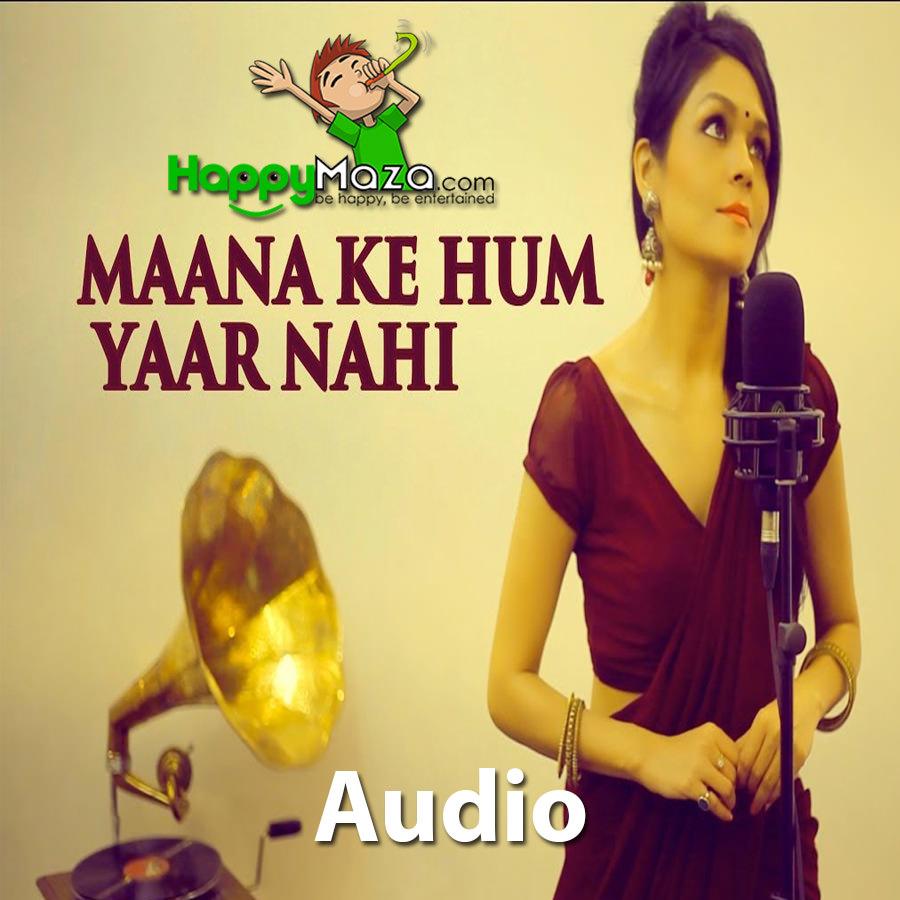 Maana Ke Hum Yaar Nahin Lyrics – Sonu Kakkar – 2017