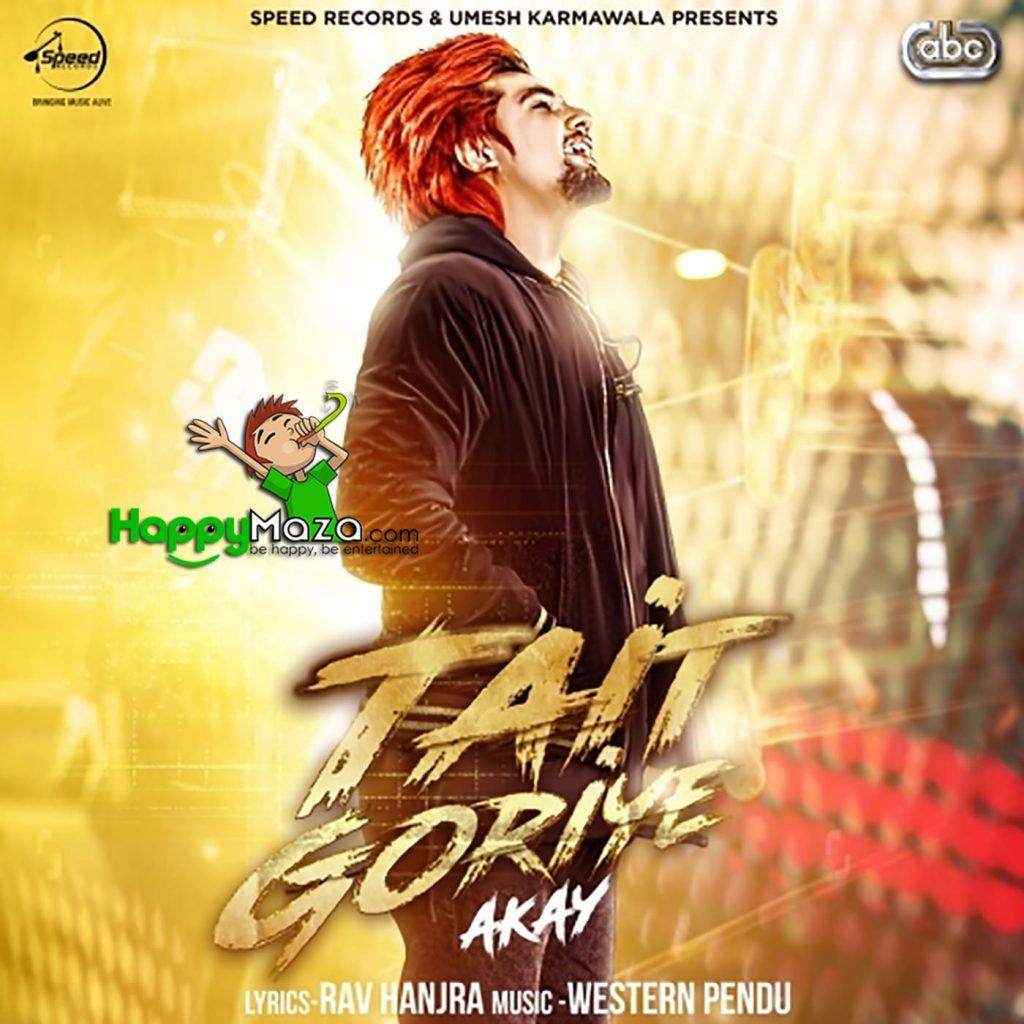 Tait Goriye Lyrics – A Kay – 2017