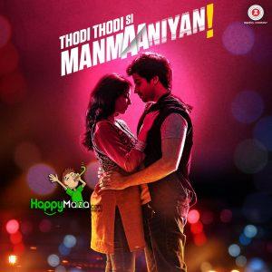Thodi Thodi Si Manmaaniyan Lyrics – Full Song – 2017