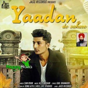 Yaadan De Sahare Lyrics – Sam Khan – 2017