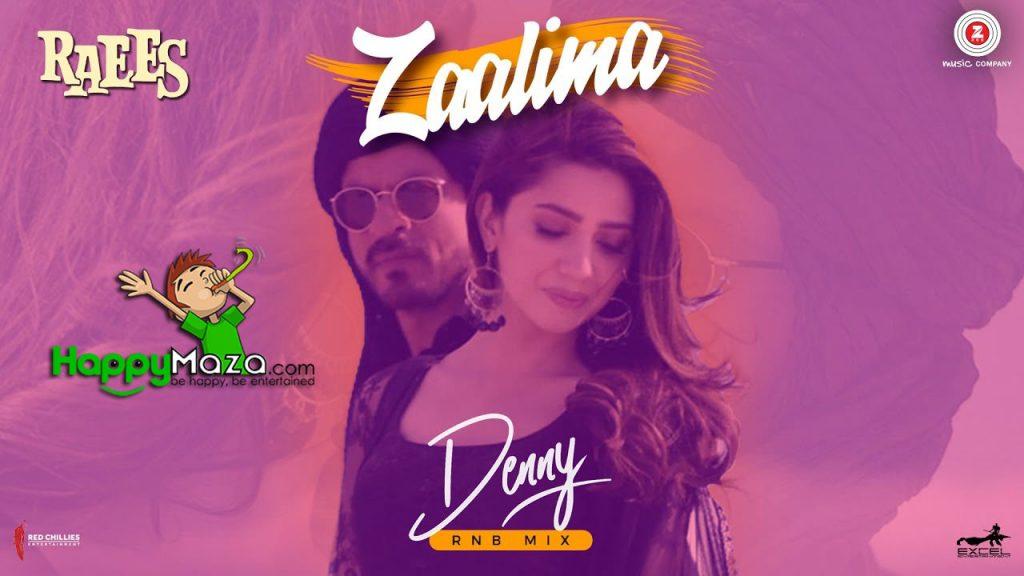 Zaalima Lyrics – Denny RNB Mix – Raees – Shah Rukh Khan & Mahira Khan – 2017