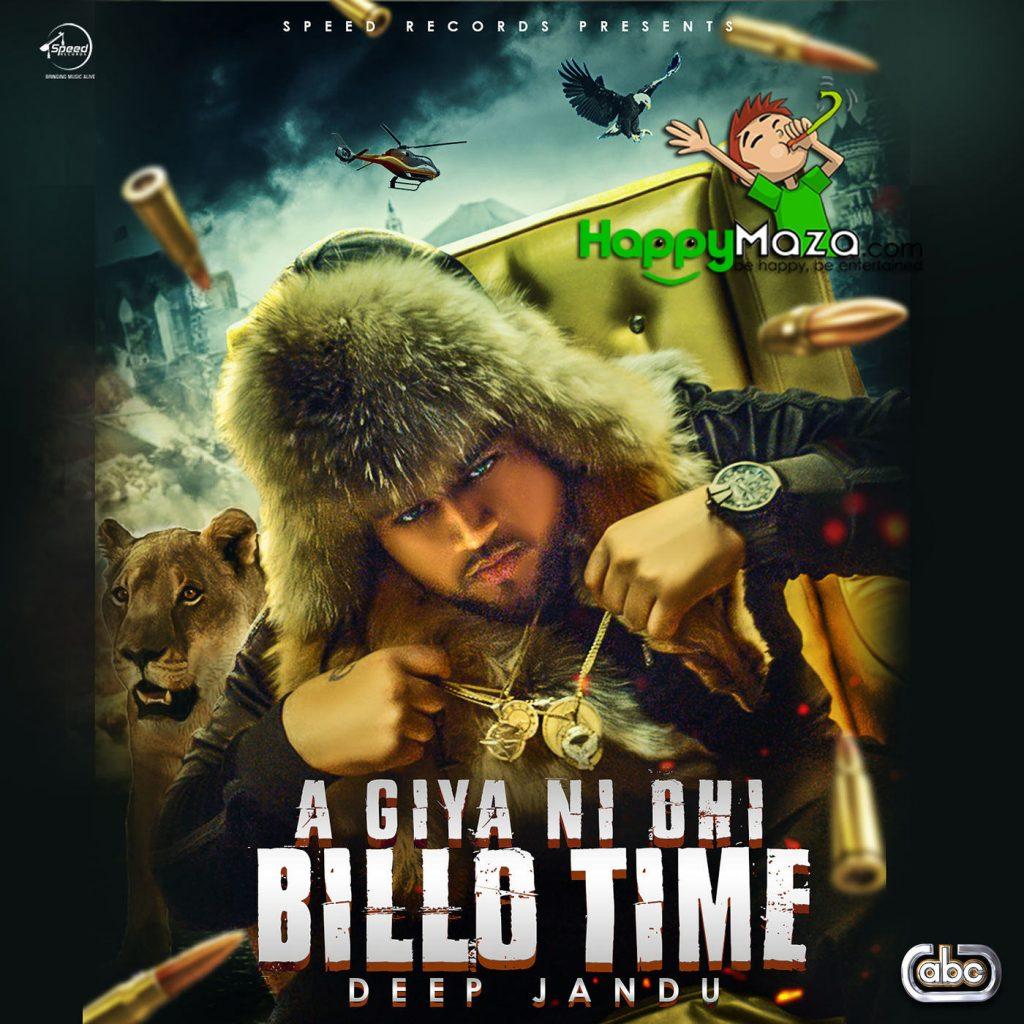 Aa Giya Ni Ohi Billo Time Lyrics – Deep Jandu – 2017