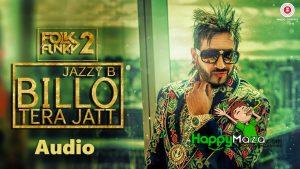 Billo Tera Jatt Lyrics – Jazzy B – 2017
