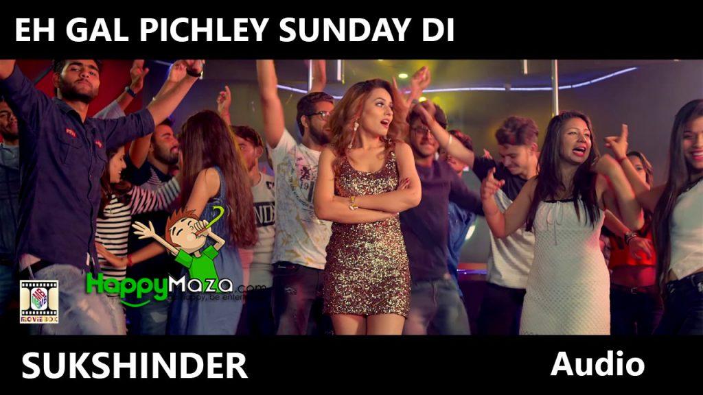 Eh Gal Pichley Sunday Di Lyrics – Sukshinder Shinda – 2017