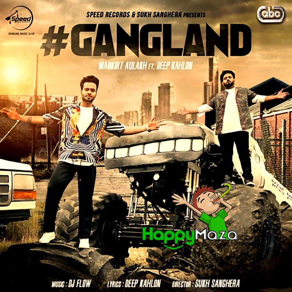 Gangland Lyrics – Mankirt Aulakh,Deep Kahlon – 2017