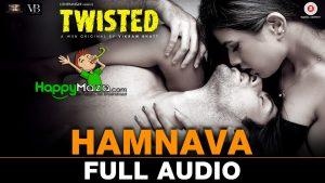 Hamnava Lyrics – Twisted – Arnab Dutta – 2017