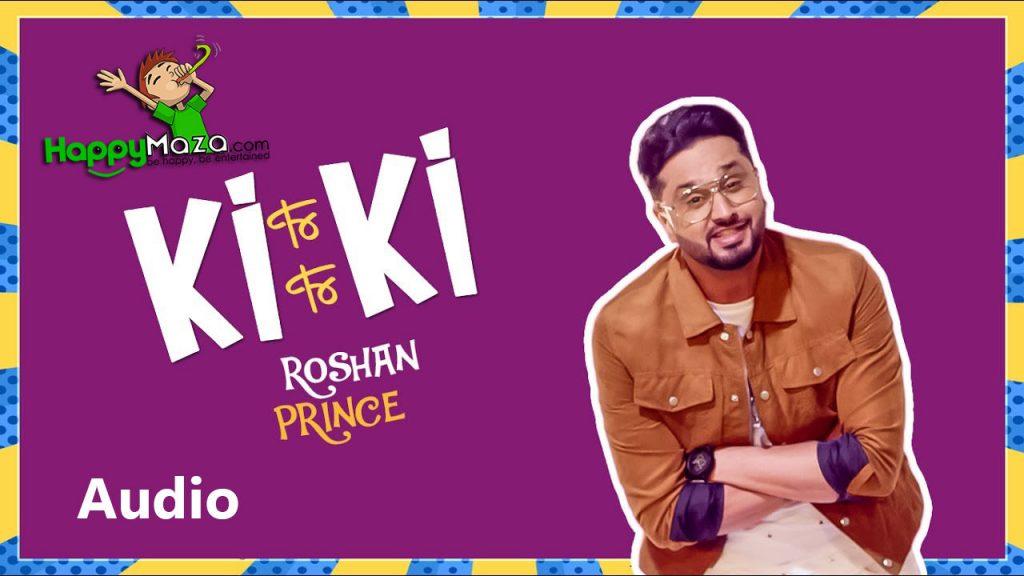 Ki Ki Lyrics – Roshan Prince – 2017