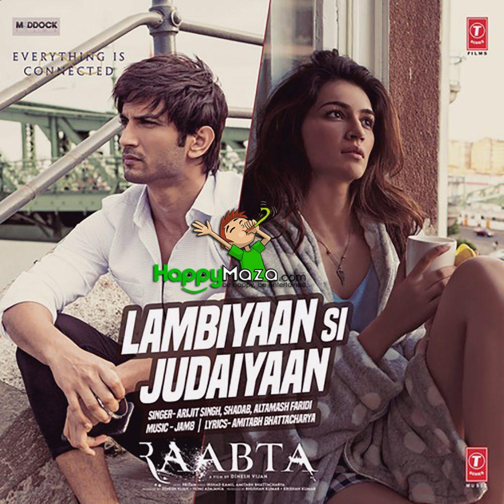 Lambiyaan Si Judaiyaan Lyrics – Raabta – Arijit Singh, Shadab & Altamash Faridi – 2017