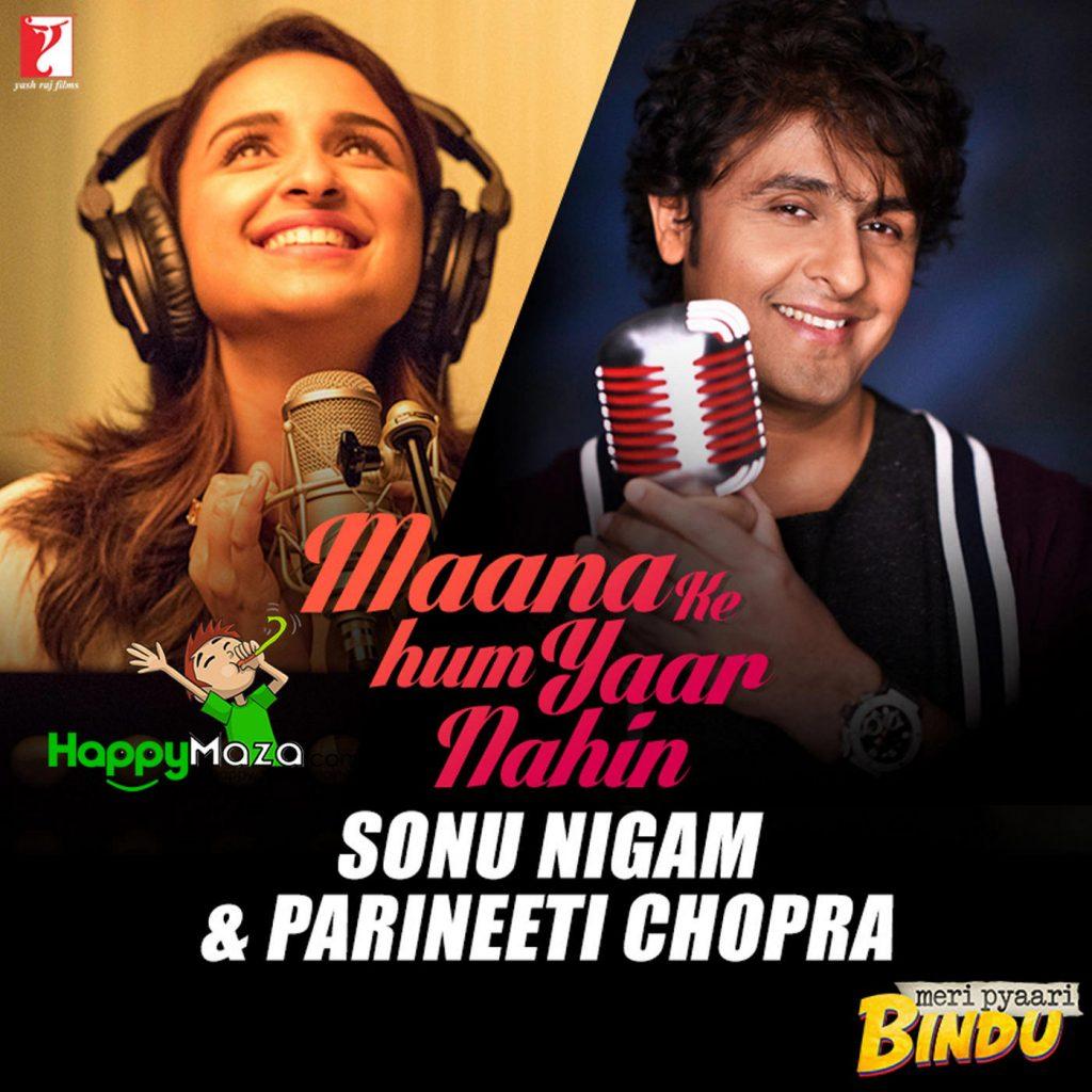 Maana Ke Hum Yaar Nahin (Duet) Lyrics – Sonu Nigam, Parineeti Chopra – 2017